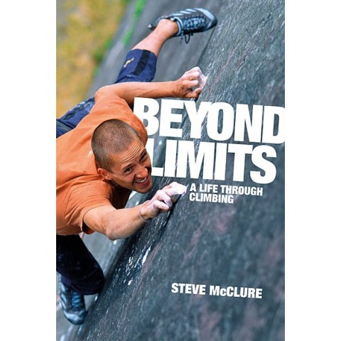 Preview of Beyond Limits: A Life Through Climbing by Steve McClure
